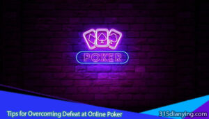 Tips-for-Overcoming-Defeat-at-Online-Poker